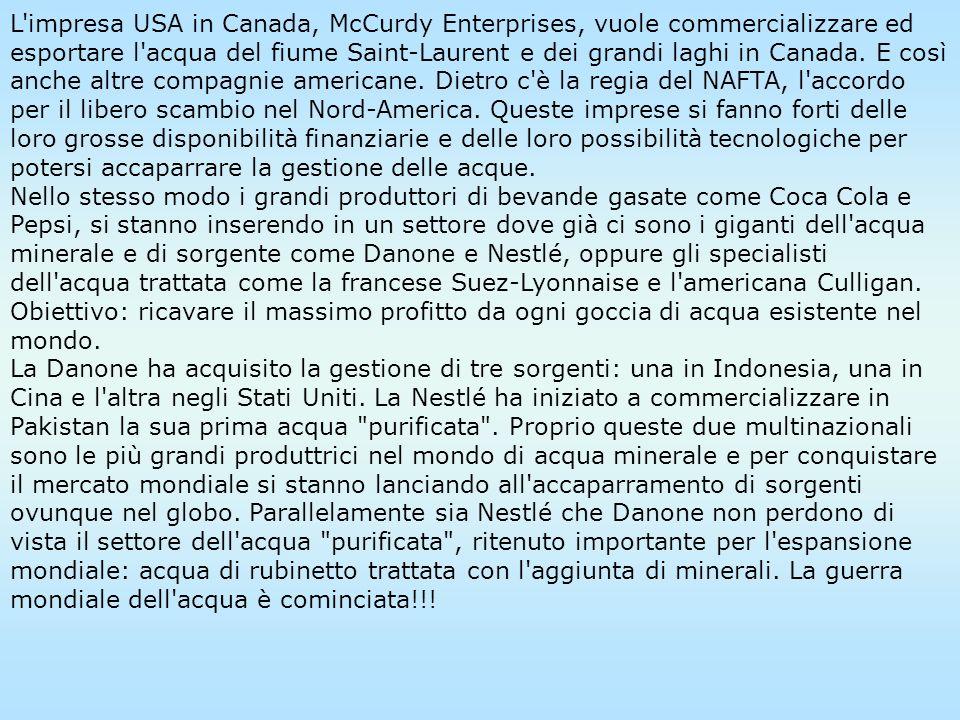 L impresa USA in Canada, McCurdy Enterprises, vuole commercializzare ed esportare l acqua del fiume Saint-Laurent e dei grandi laghi in Canada.