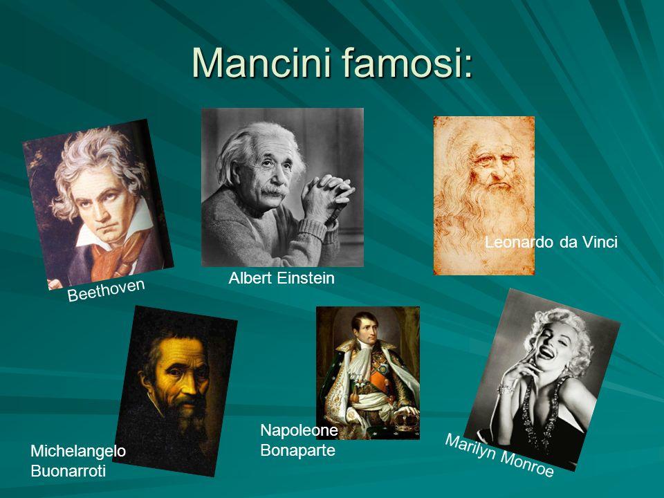 Mancini famosi: Leonardo da Vinci Albert Einstein Beethoven