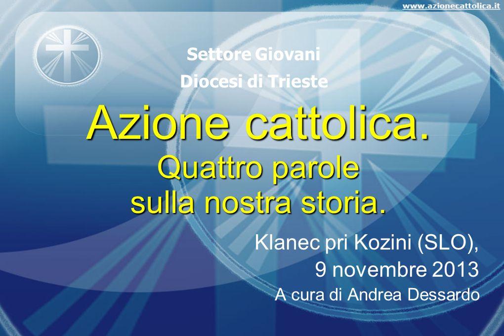 Azione cattolica. Quattro parole sulla nostra storia.