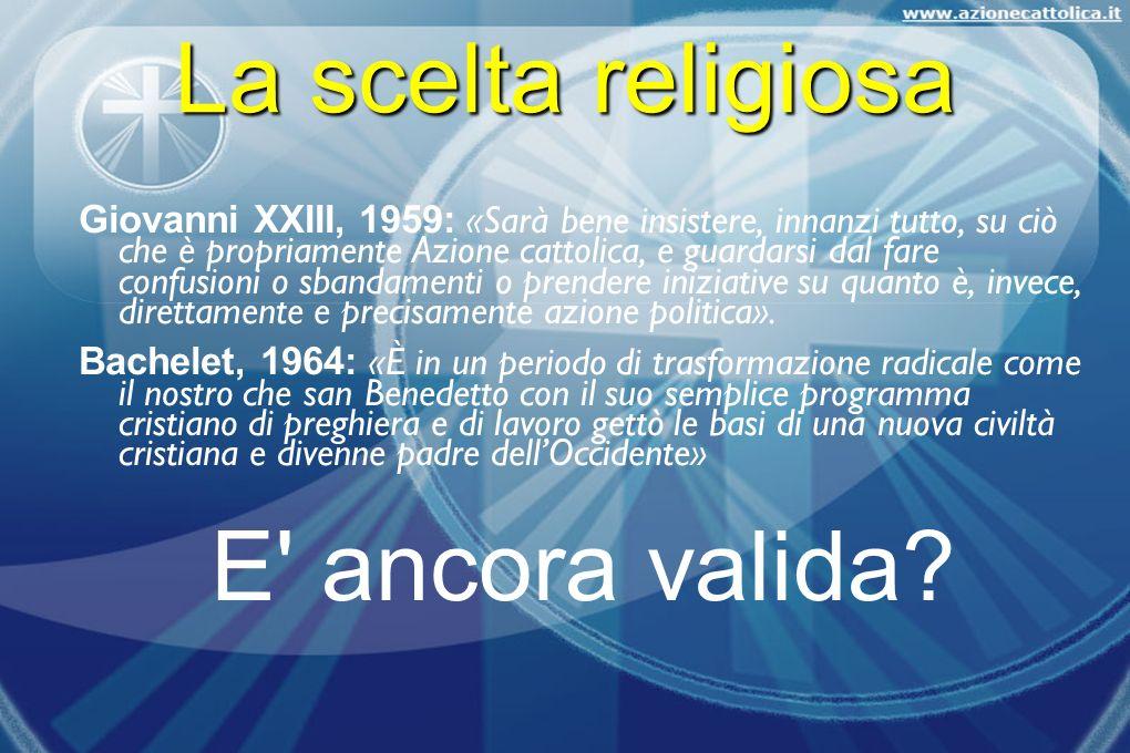 La scelta religiosa E ancora valida