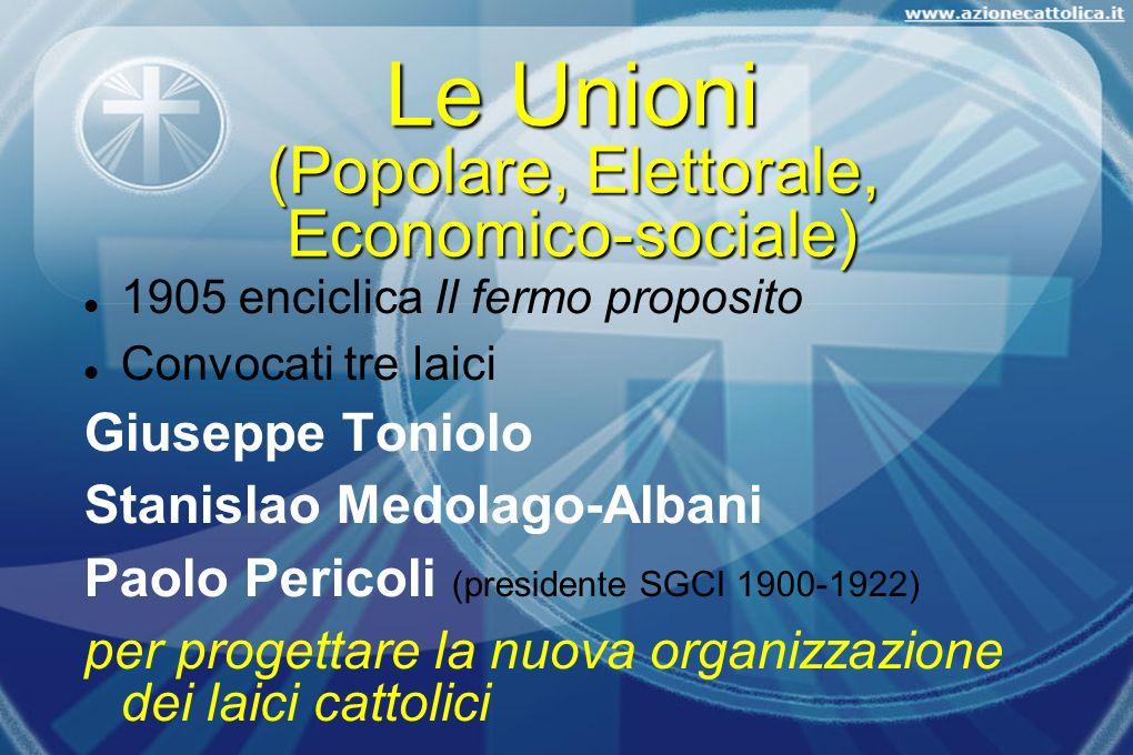 Le Unioni (Popolare, Elettorale, Economico-sociale)