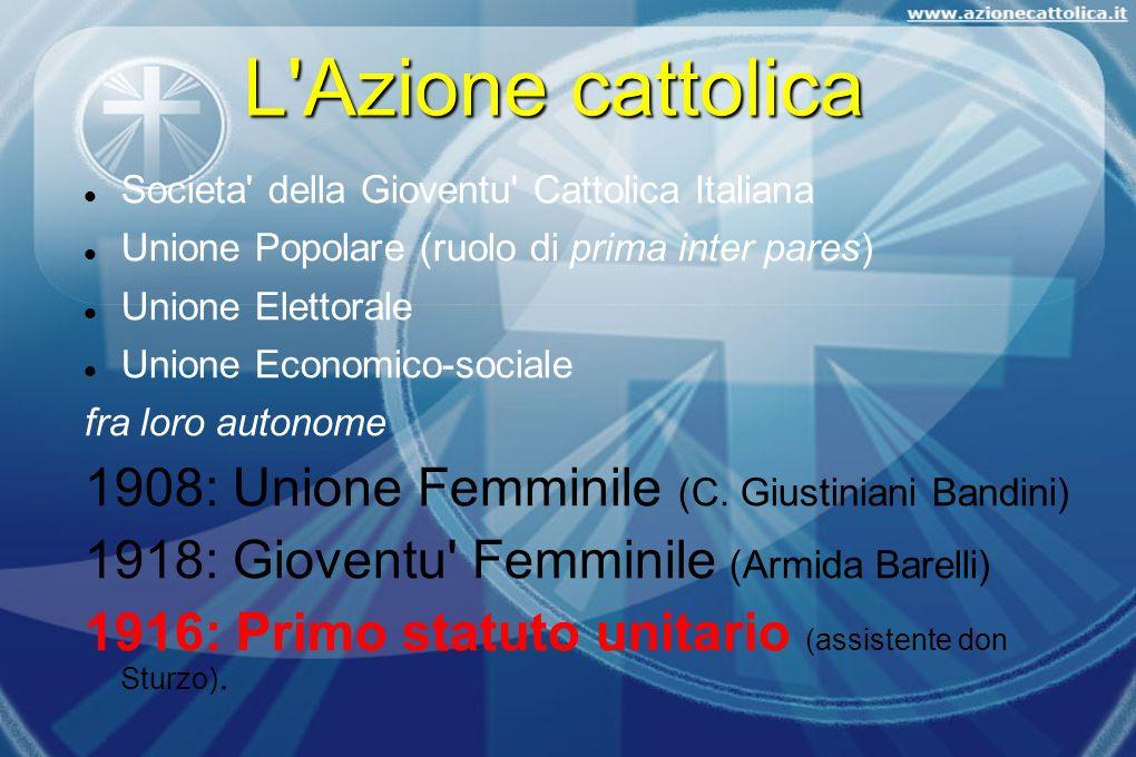 L Azione cattolica 1908: Unione Femminile (C. Giustiniani Bandini)