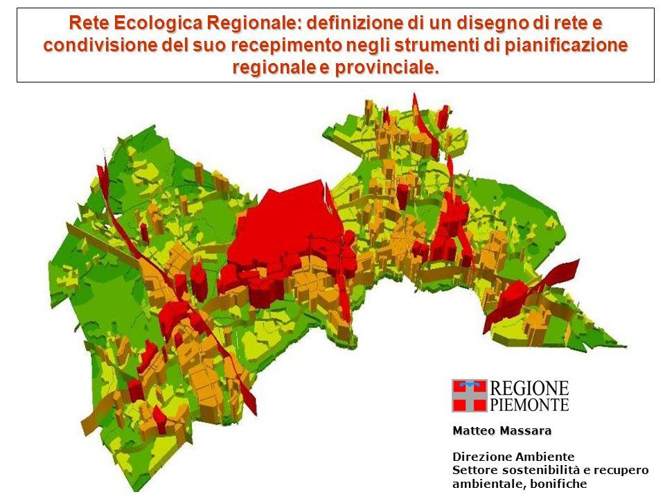 Rete Ecologica Regionale: definizione di un disegno di rete e condivisione del suo recepimento negli strumenti di pianificazione regionale e provinciale.