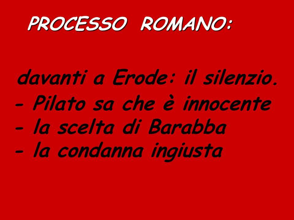 PROCESSO ROMANO: davanti a Erode: il silenzio