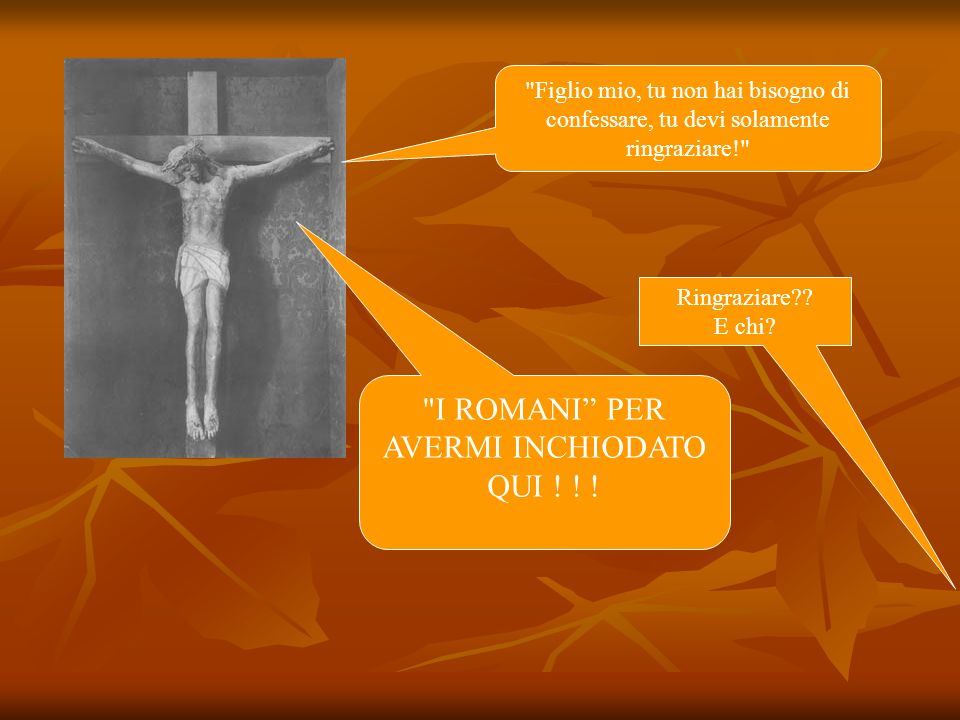 I ROMANI PER AVERMI INCHIODATO QUI ! ! !