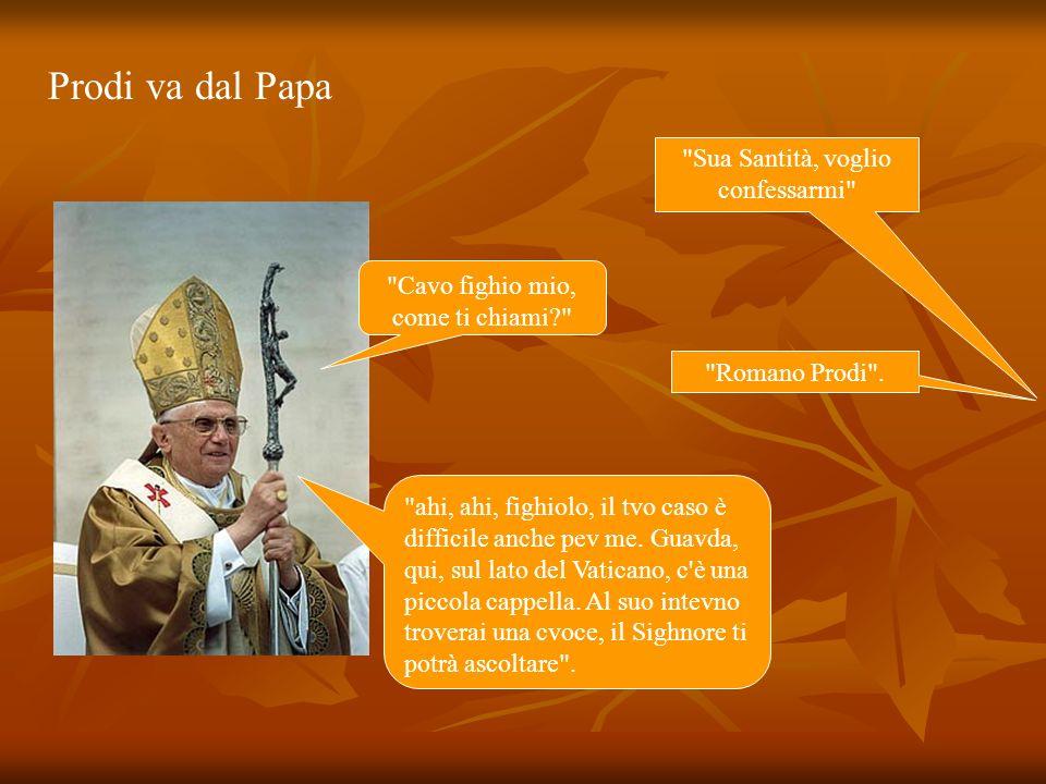 Prodi va dal Papa Sua Santità, voglio confessarmi