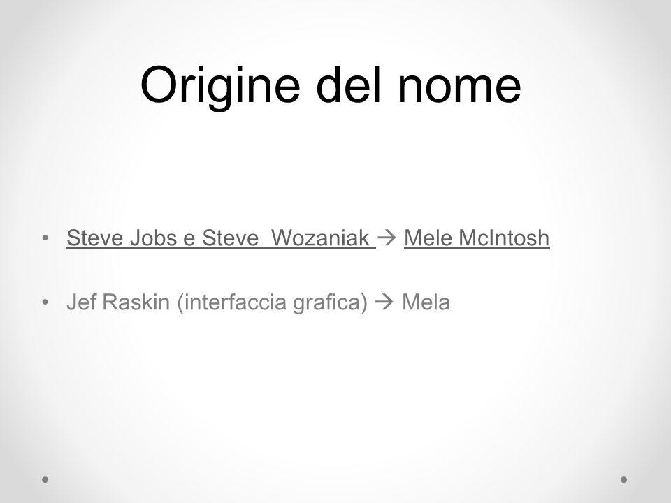 Origine del nome Steve Jobs e Steve Wozaniak  Mele McIntosh
