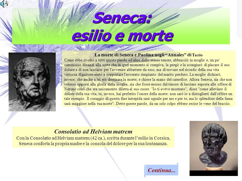Seneca: esilio e morte Consolatio ad Helviam matrem Continua...