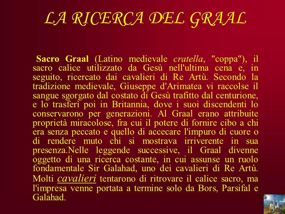 LA RICERCA DEL GRAAL