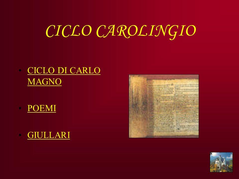CICLO CAROLINGIO CICLO DI CARLO MAGNO POEMI GIULLARI
