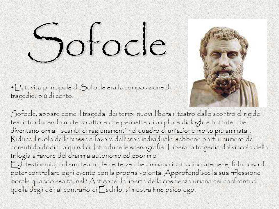 Sofocle L attività principale di Sofocle era la composizione di tragedie: più di cento.