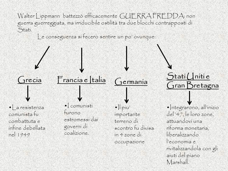 Stati Uniti e Gran Bretagna Grecia Francia e Italia Germania