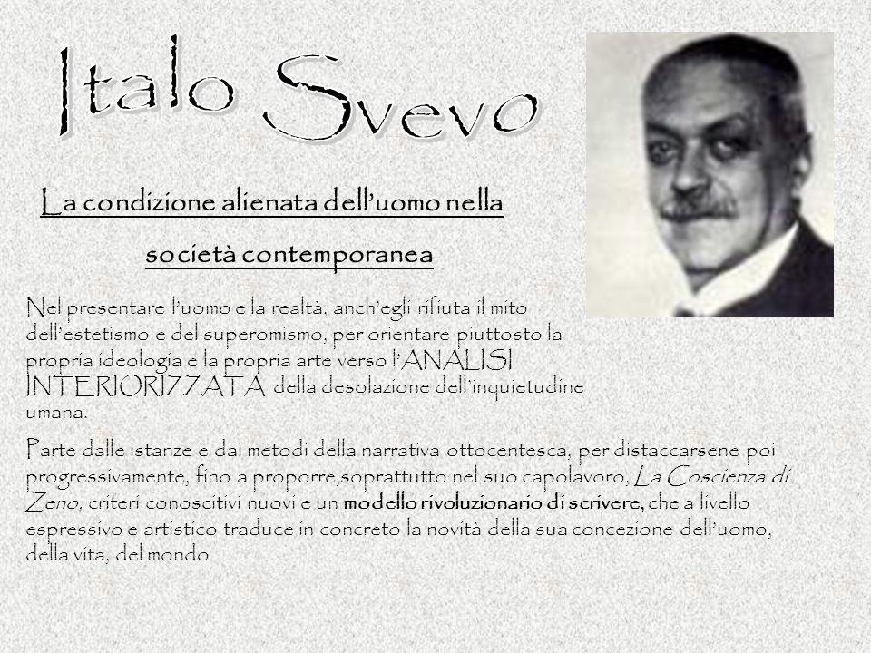 Italo Svevo La condizione alienata dell'uomo nella
