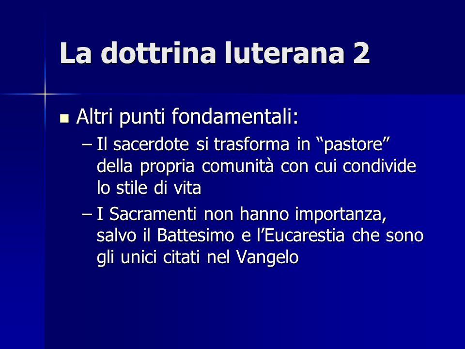 La dottrina luterana 2 Altri punti fondamentali: