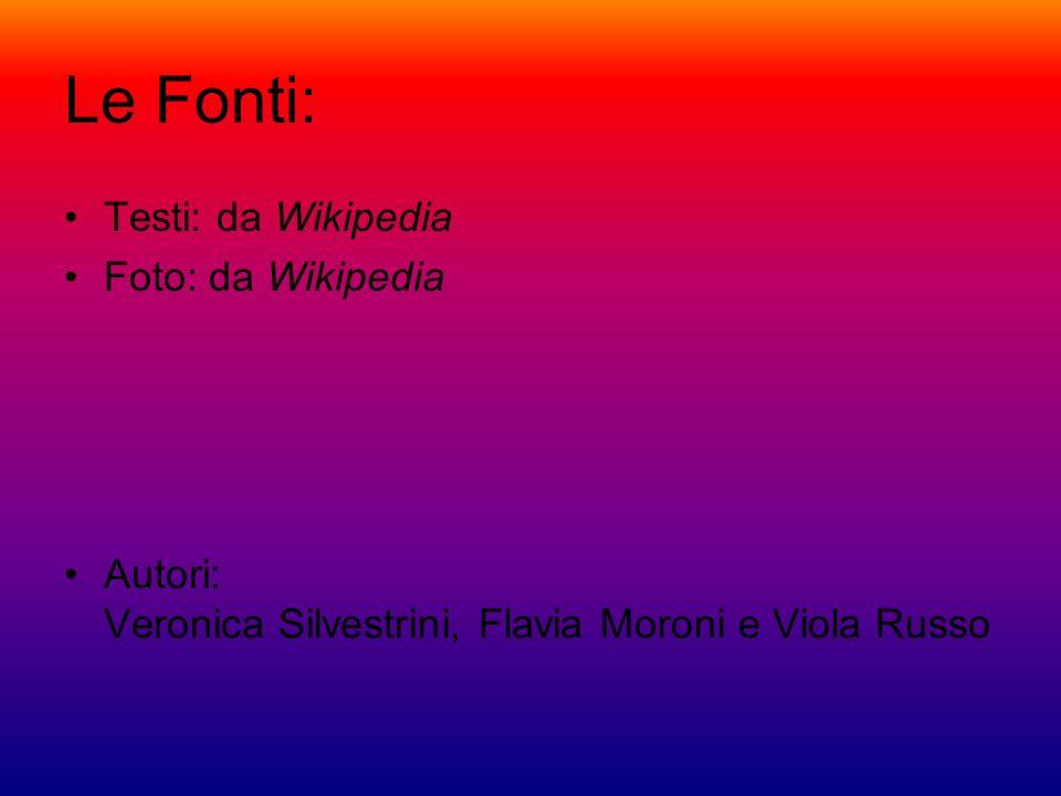 Le Fonti: Testi: da Wikipedia Foto: da Wikipedia