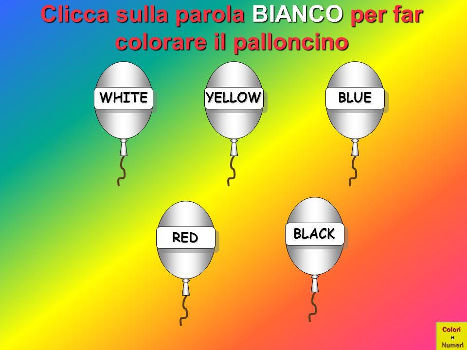 Clicca sulla parola BIANCO per far colorare il palloncino