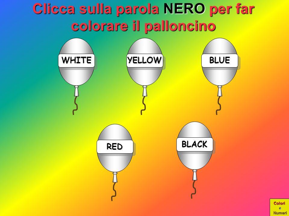 Clicca sulla parola NERO per far colorare il palloncino
