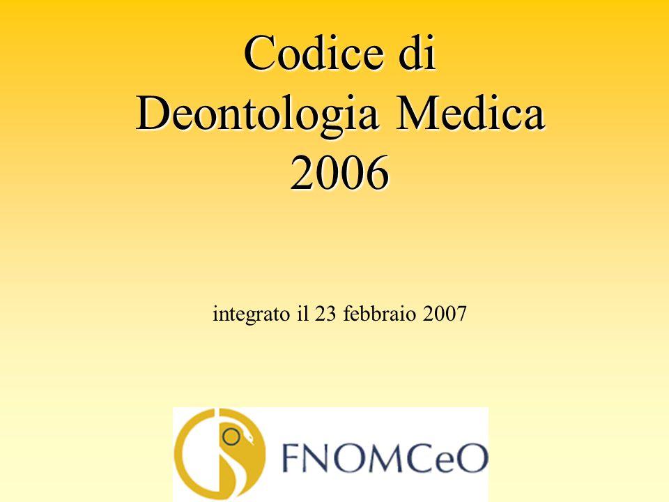 Codice di Deontologia Medica 2006 integrato il 23 febbraio 2007