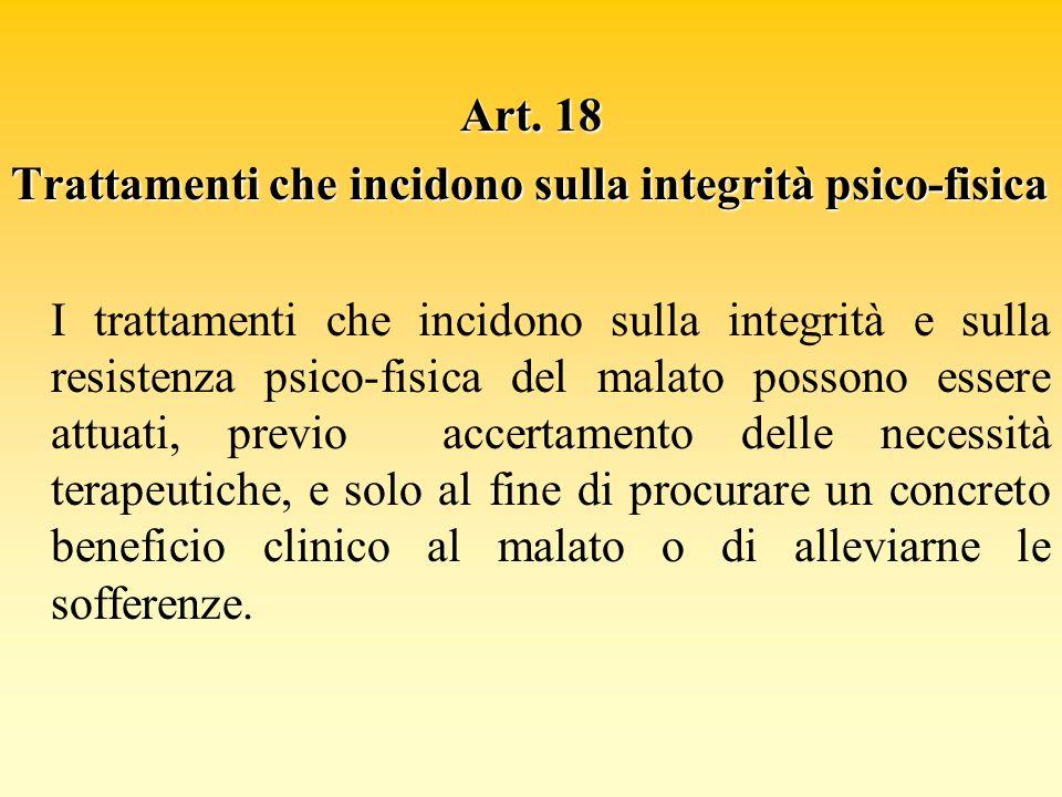Art. 18 Trattamenti che incidono sulla integrità psico-fisica.