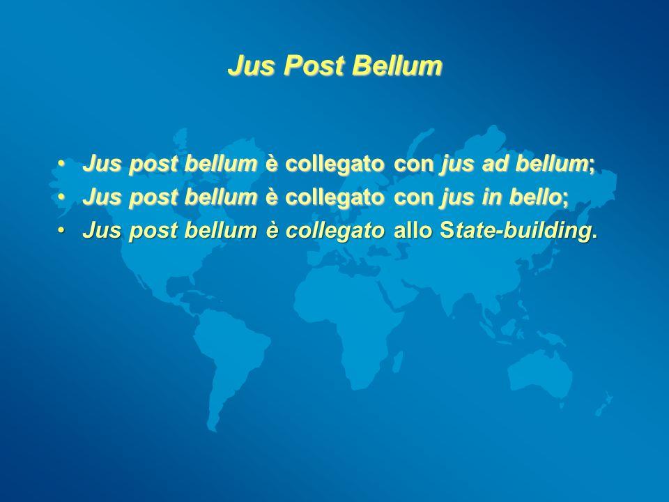 Jus Post Bellum Jus post bellum è collegato con jus ad bellum;