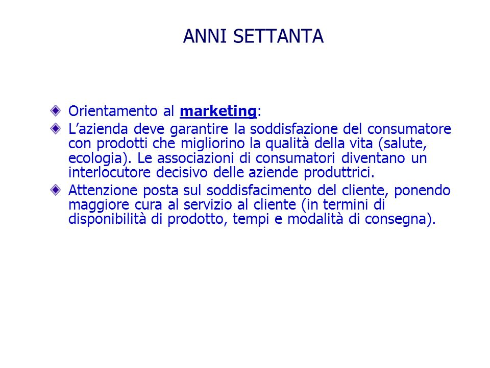ANNI SETTANTA Orientamento al marketing: