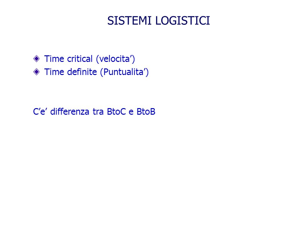 SISTEMI LOGISTICI Time critical (velocita')