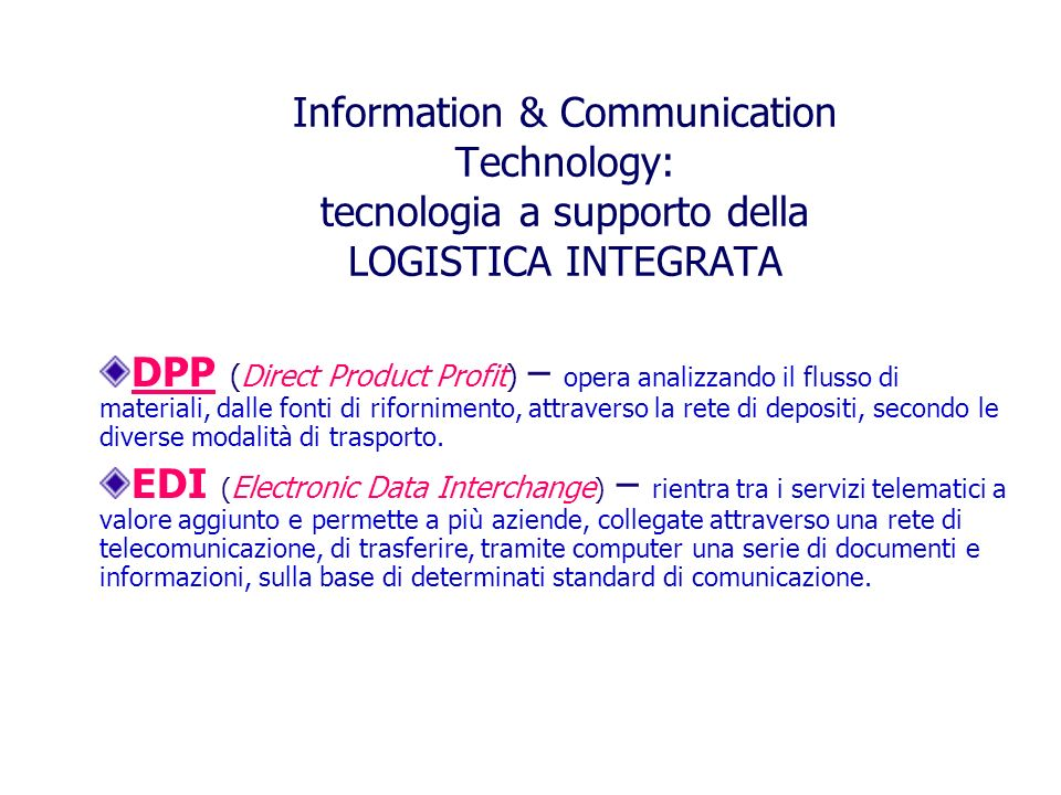 Information & Communication Technology: tecnologia a supporto della LOGISTICA INTEGRATA