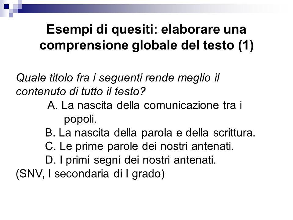 Esempi di quesiti: elaborare una comprensione globale del testo (1)