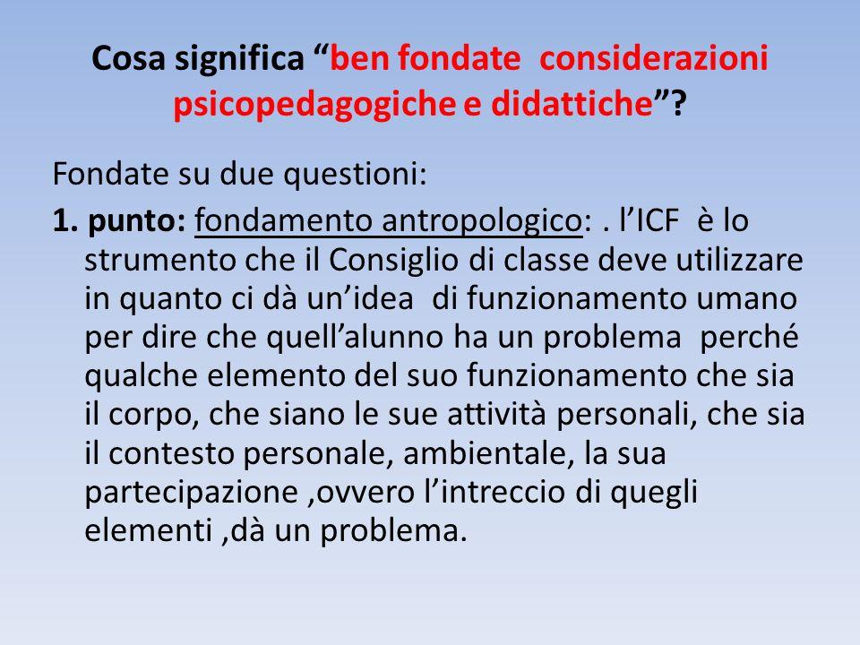 Cosa significa ben fondate considerazioni psicopedagogiche e didattiche