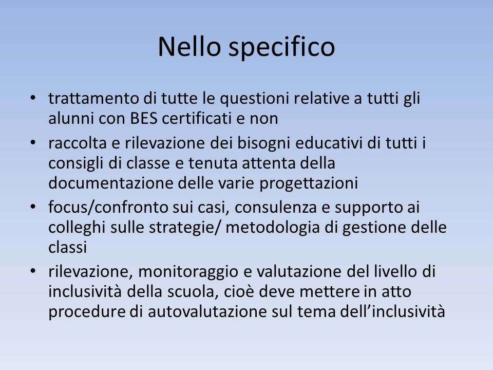 Nello specifico trattamento di tutte le questioni relative a tutti gli alunni con BES certificati e non.