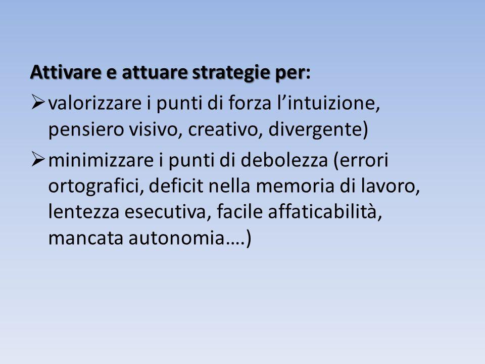 Attivare e attuare strategie per: