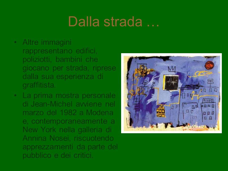 Dalla strada … Altre immagini rappresentano edifici, poliziotti, bambini che giocano per strada, riprese dalla sua esperienza di graffitista.