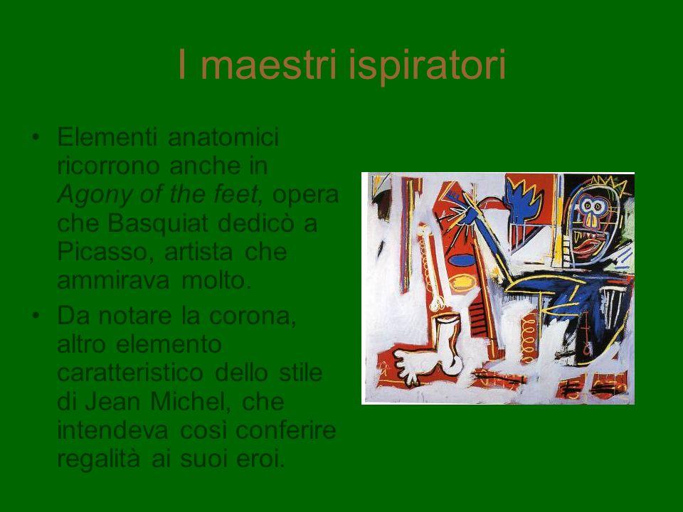 I maestri ispiratori Elementi anatomici ricorrono anche in Agony of the feet, opera che Basquiat dedicò a Picasso, artista che ammirava molto.