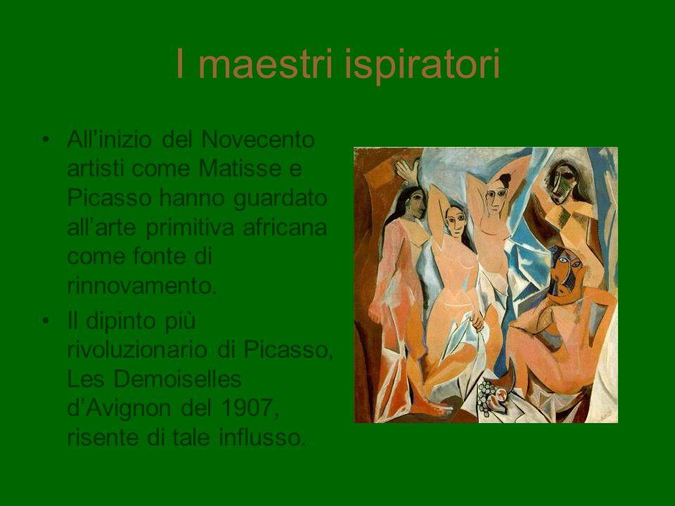 I maestri ispiratori All'inizio del Novecento artisti come Matisse e Picasso hanno guardato all'arte primitiva africana come fonte di rinnovamento.
