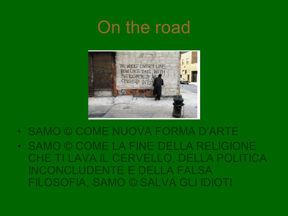 On the road SAMO © COME NUOVA FORMA D'ARTE