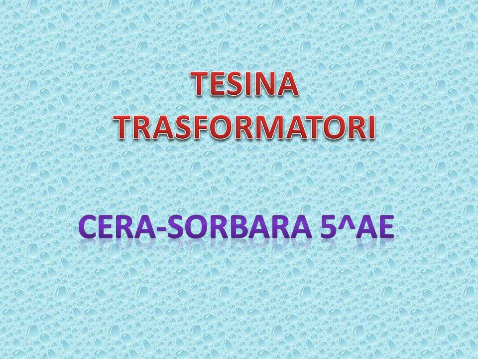 TESINA TRASFORMATORI CERA-SORBARA 5^AE
