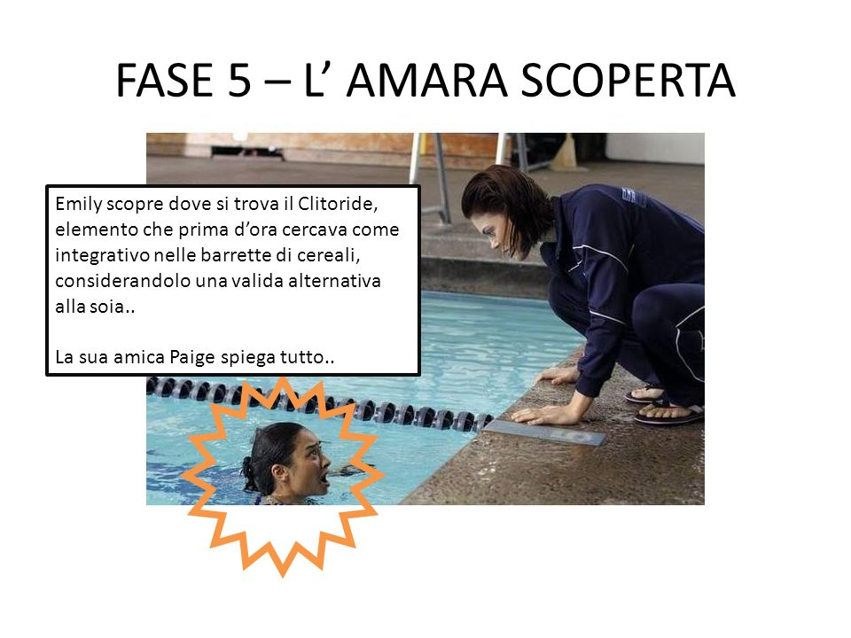 FASE 5 – L' AMARA SCOPERTA