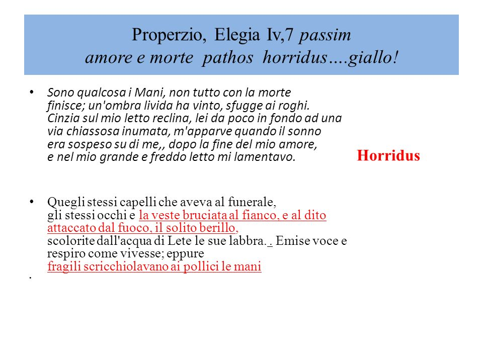 Properzio, Elegia Iv,7 passim amore e morte pathos horridus….giallo!
