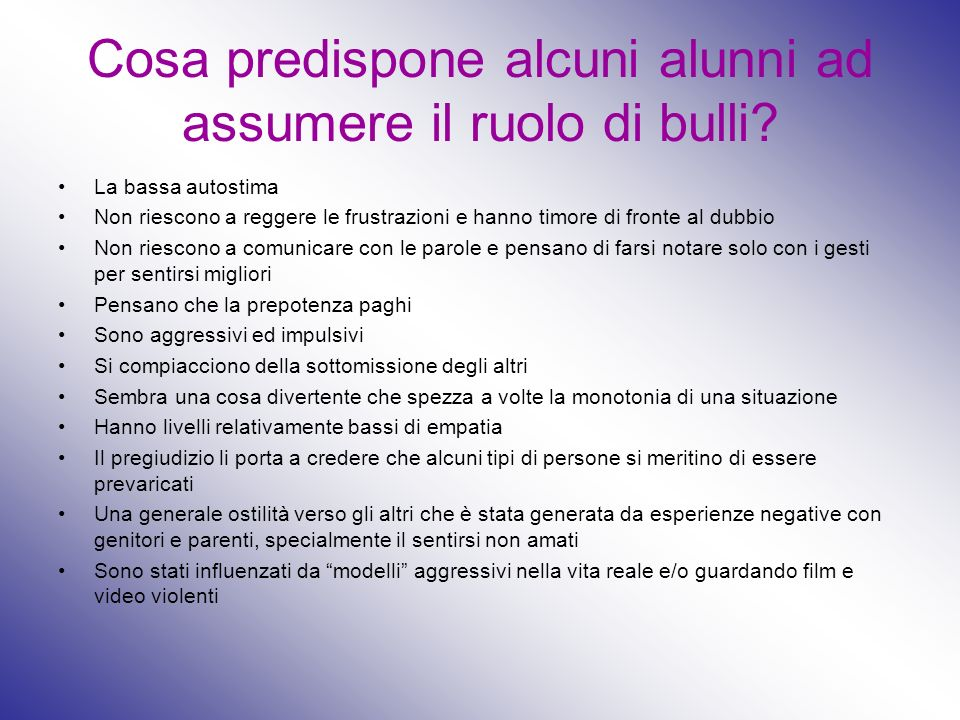 Cosa predispone alcuni alunni ad assumere il ruolo di bulli