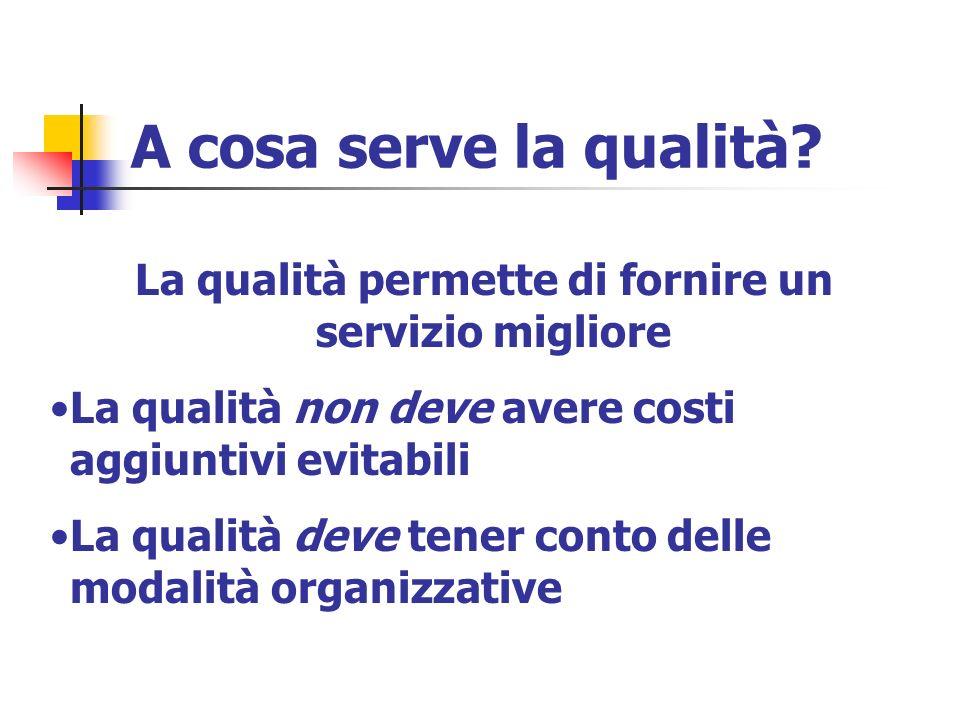 La qualità permette di fornire un servizio migliore