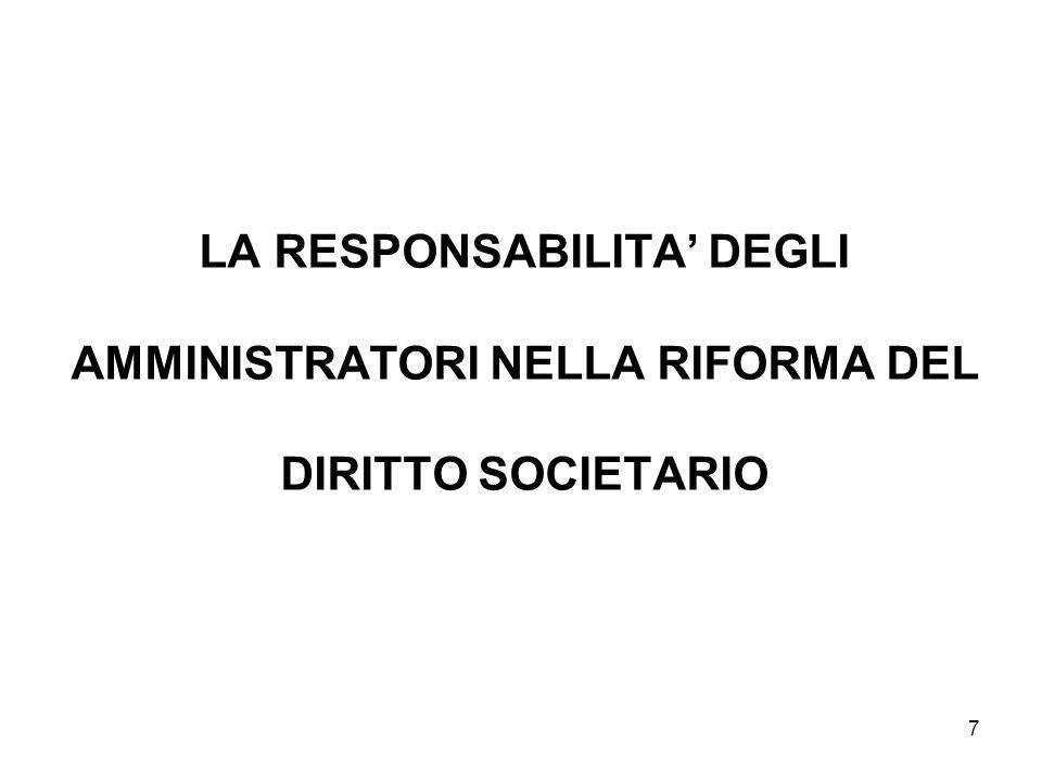 LA RESPONSABILITA' DEGLI AMMINISTRATORI NELLA RIFORMA DEL DIRITTO SOCIETARIO