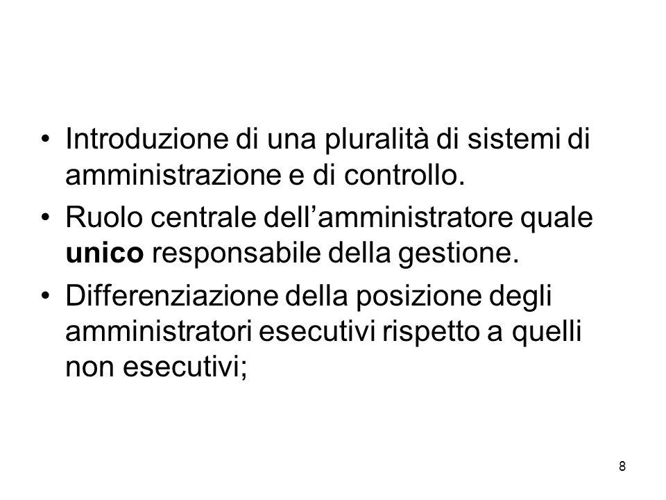 Introduzione di una pluralità di sistemi di amministrazione e di controllo.