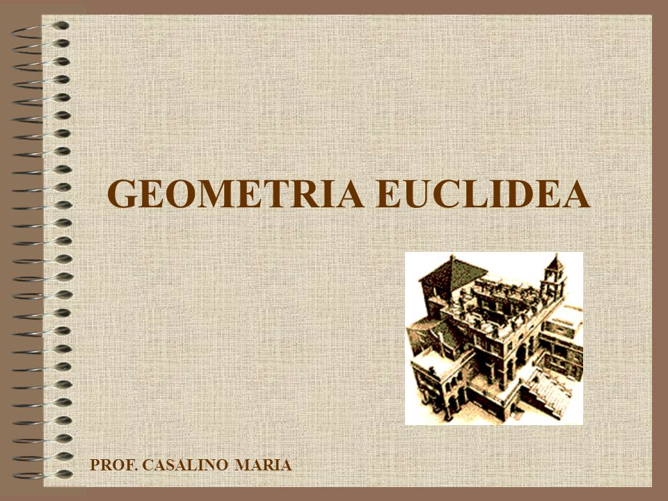 GEOMETRIA EUCLIDEA PROF. CASALINO MARIA
