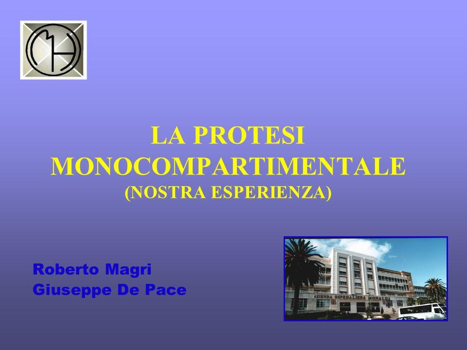LA PROTESI MONOCOMPARTIMENTALE (NOSTRA ESPERIENZA)