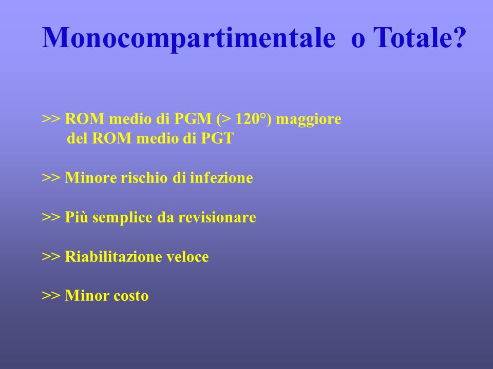 Monocompartimentale o Totale