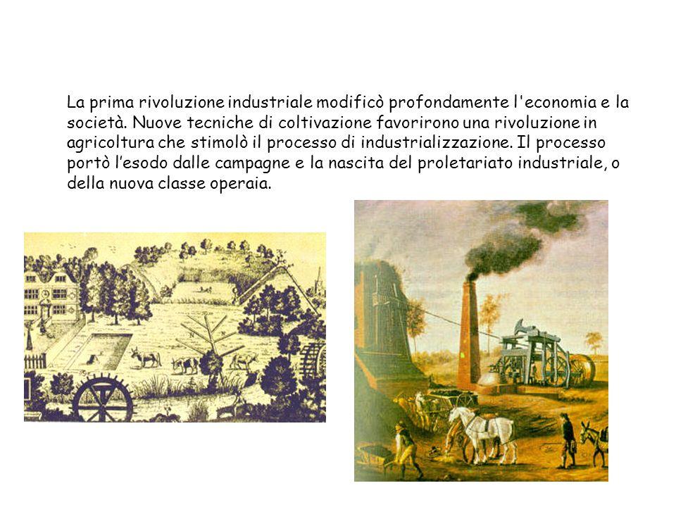 La prima rivoluzione industriale modificò profondamente l economia e la società.