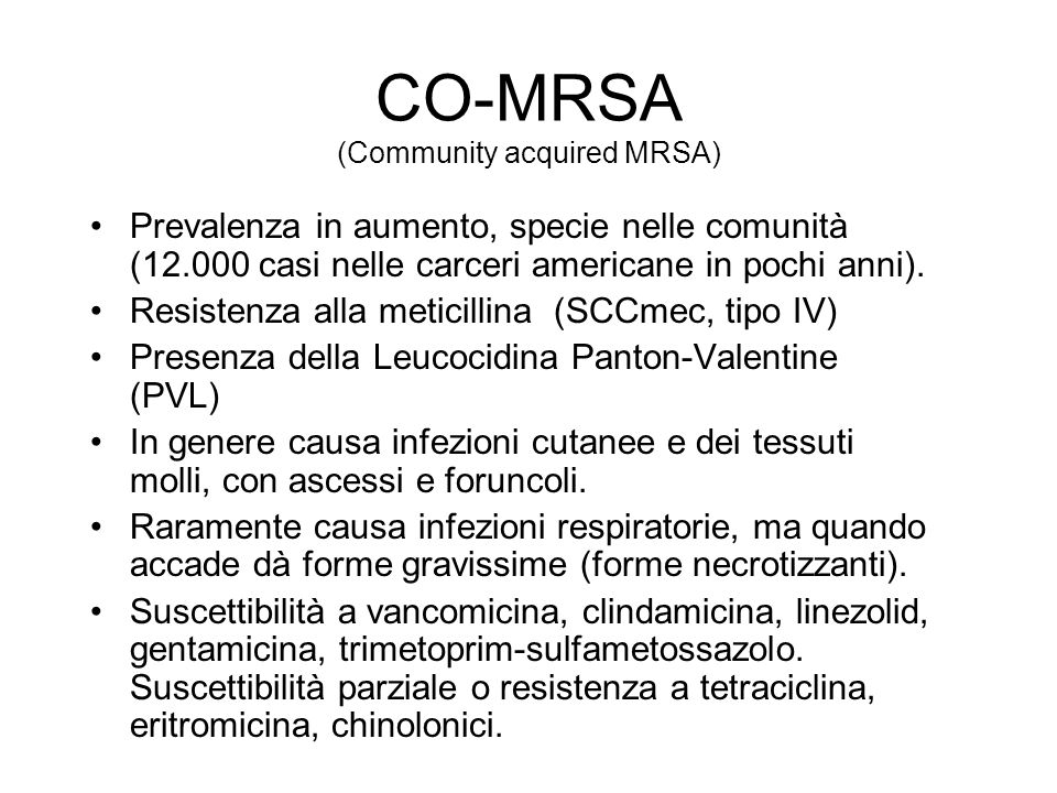CO-MRSA (Community acquired MRSA)