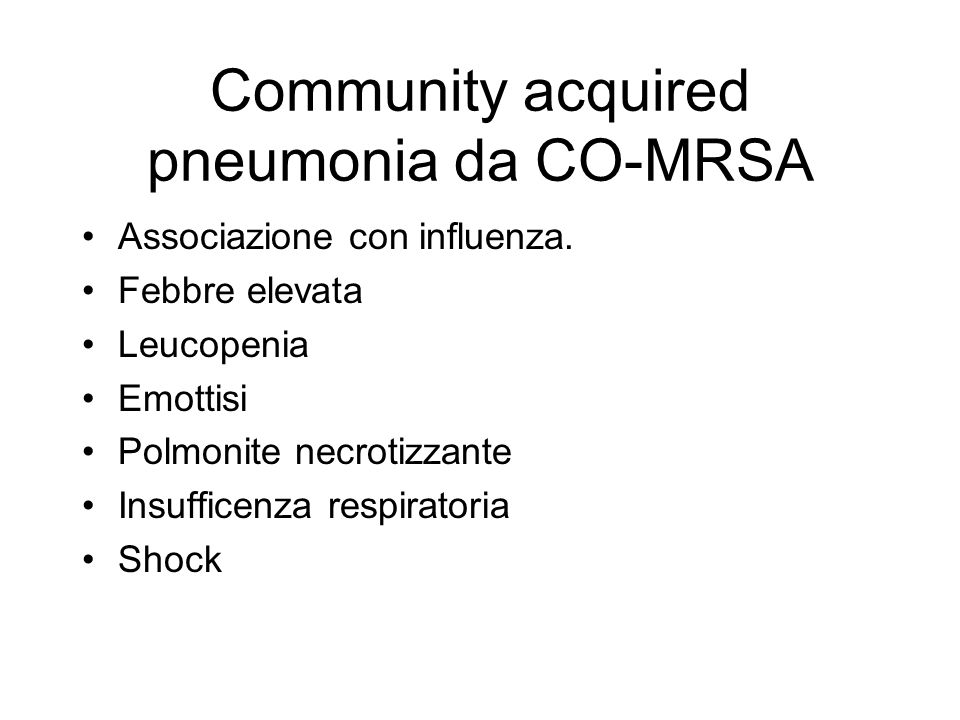 Community acquired pneumonia da CO-MRSA
