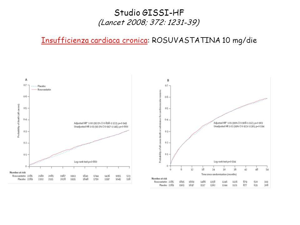 Insufficienza cardiaca cronica: ROSUVASTATINA 10 mg/die