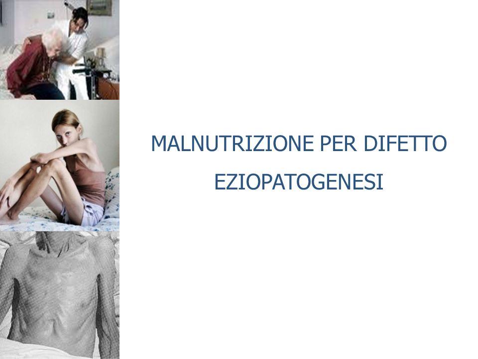 MALNUTRIZIONE PER DIFETTO